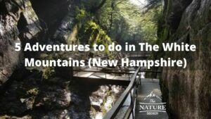 Things to do in The White Mountains of New Hampshire