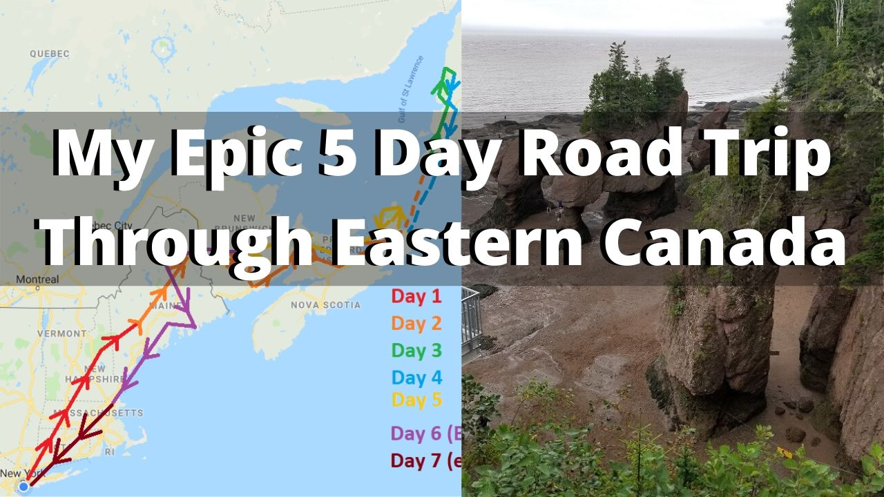 My Epic 5 Day Road Trip Through Eastern Canada