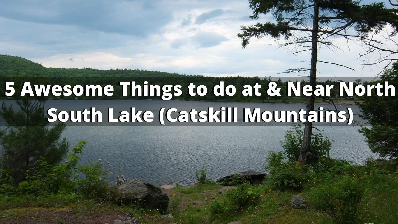 5 Awesome Things to do Around The North South Lake Region