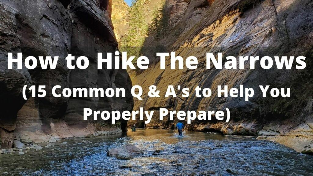 15 Questions Answered on Hiking The Narrows (Before You Go)