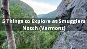 5 Things to do at Smugglers Notch (Vermont)