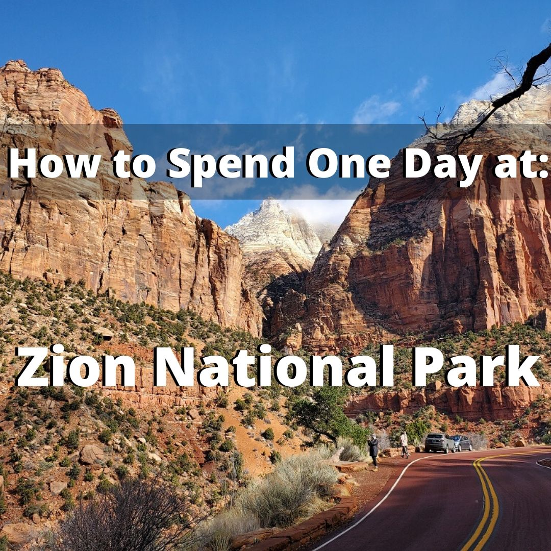 How to Spend One Day at Zion National Park