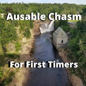 5 Things to do at Ausable Chasm For Your First Visit