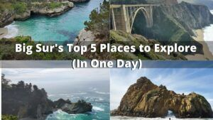 Top 5 Places to Explore in Big Sur in one day