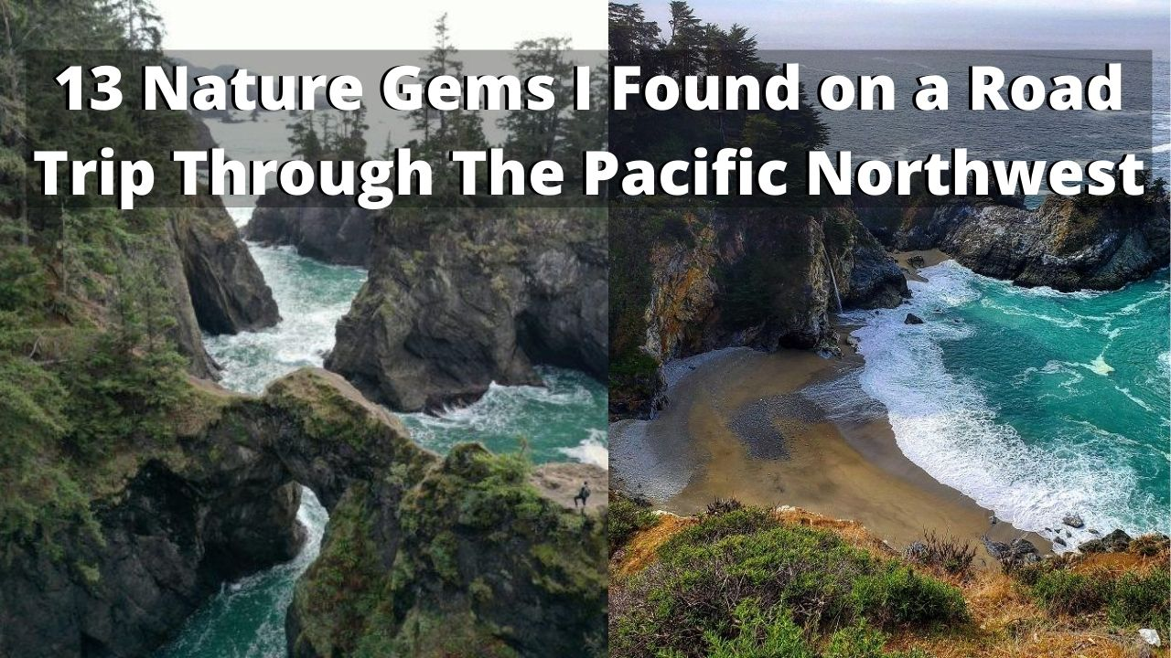 13 Gems I Saw on a Road Trip Through The Pacific Northwest