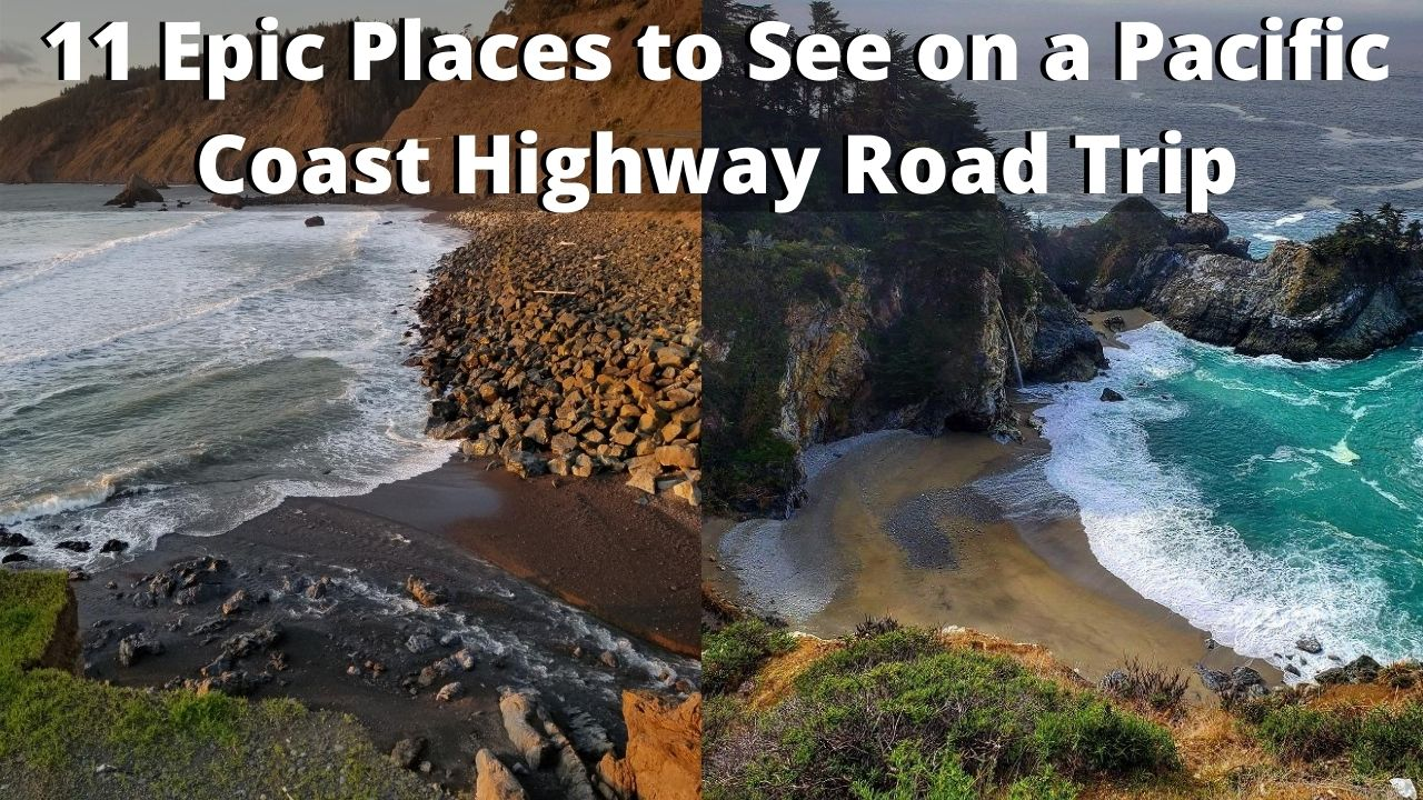 11 Epic Places to See on a Pacific Coast Highway Road Trip