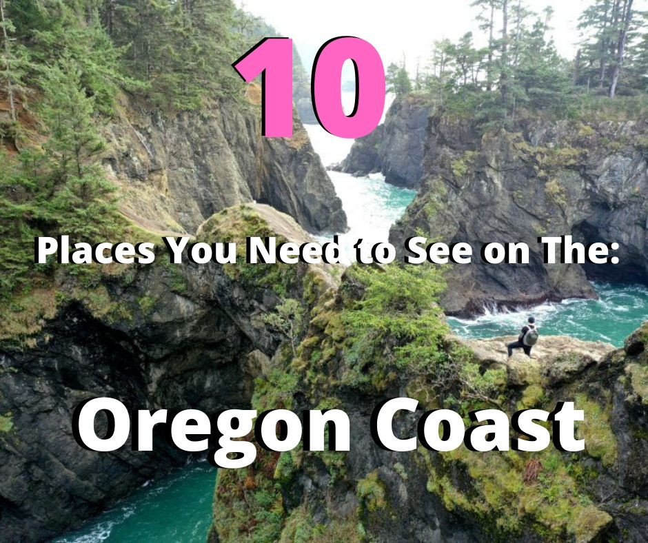 10 Best Places to See on The Oregon Coast (Off The Road!)