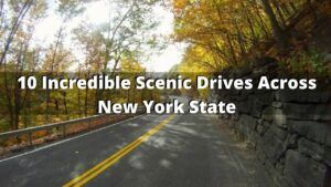 10 Incredible Scenic Drives Across New York State