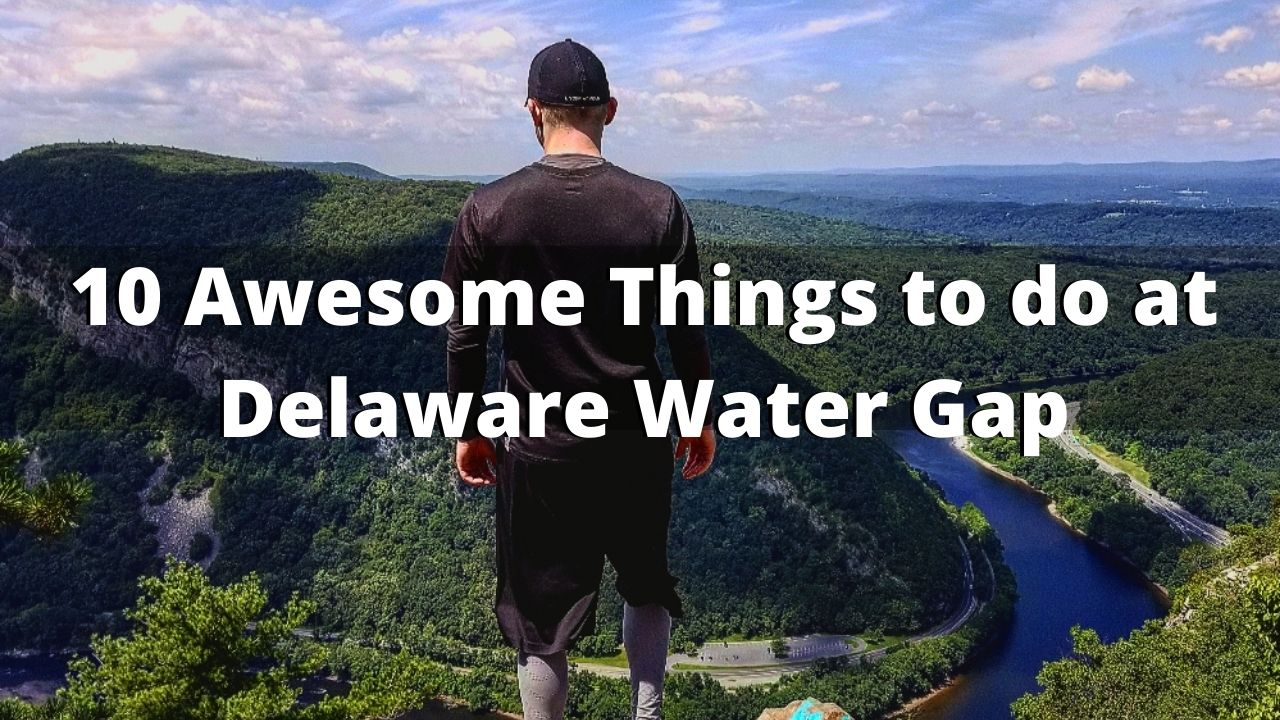 10 Awesome Things to do at Delaware Water Gap