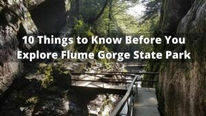 10 Things to Know Before You Visit Flume Gorge State Park