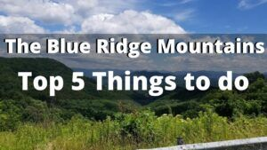 The Top 5 Things to do in The Blue Ridge Mountains