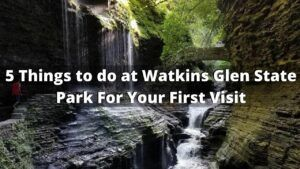 5 Things to do at Watkins Glen State Park For Your First Visit