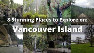 8 Places to See on Vancouver Island For Your First Visit