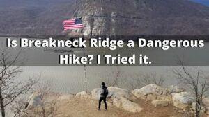 Is Breakneck Ridge Dangerous to Hike? I Tried it.