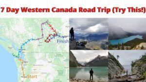 7 day road trip across western canada