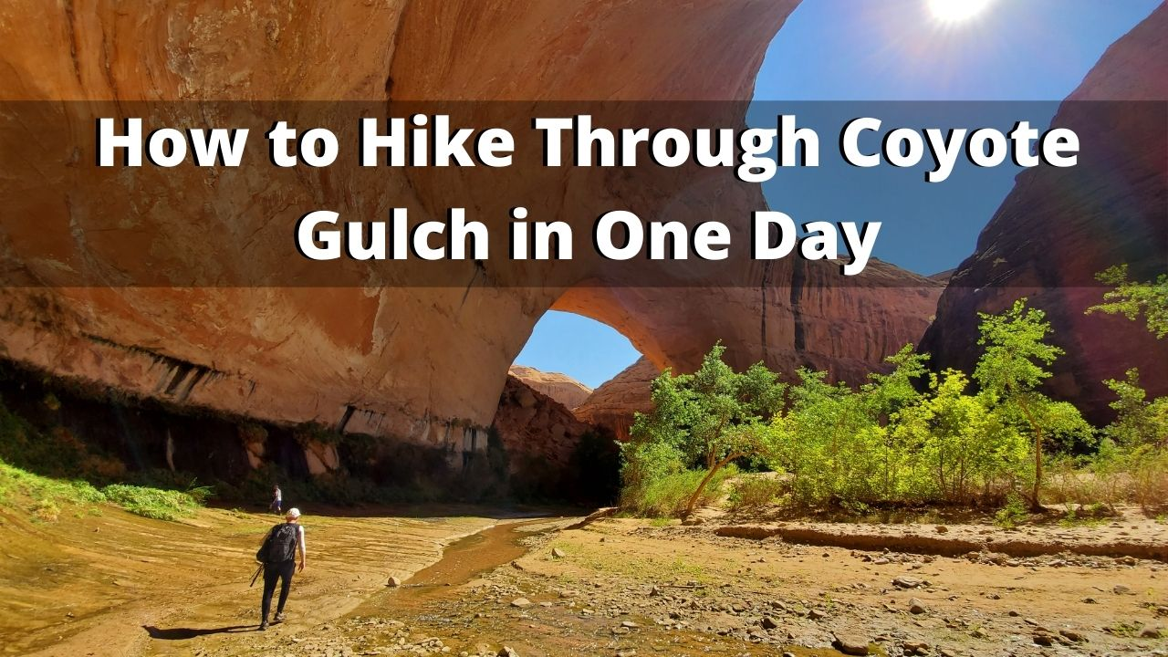 How to Hike Through Coyote Gulch in One Day