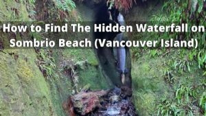 How to Find The Hidden Waterfall on Sombrio Beach