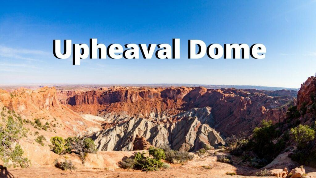 Upheaval Dome canyonlands national park