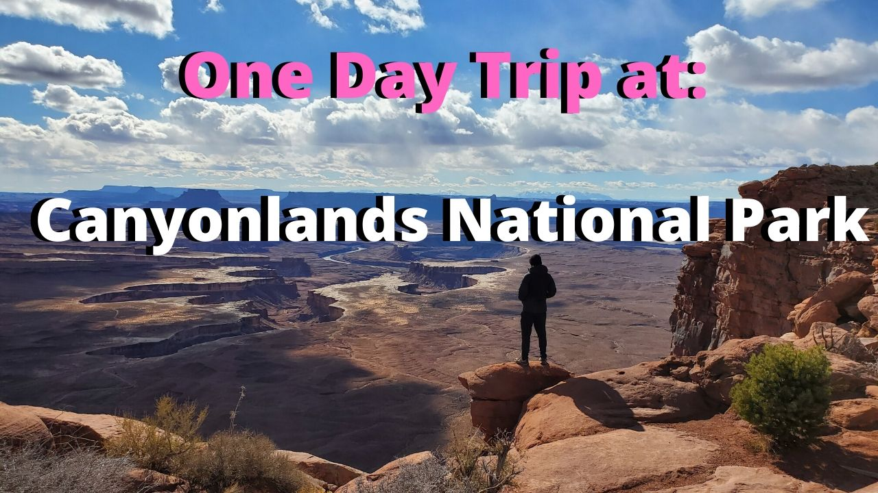 how to spend one day at canyonlands national park