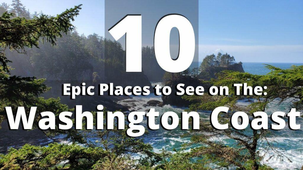 10 Gorgeous Places to See on The Washington Coast