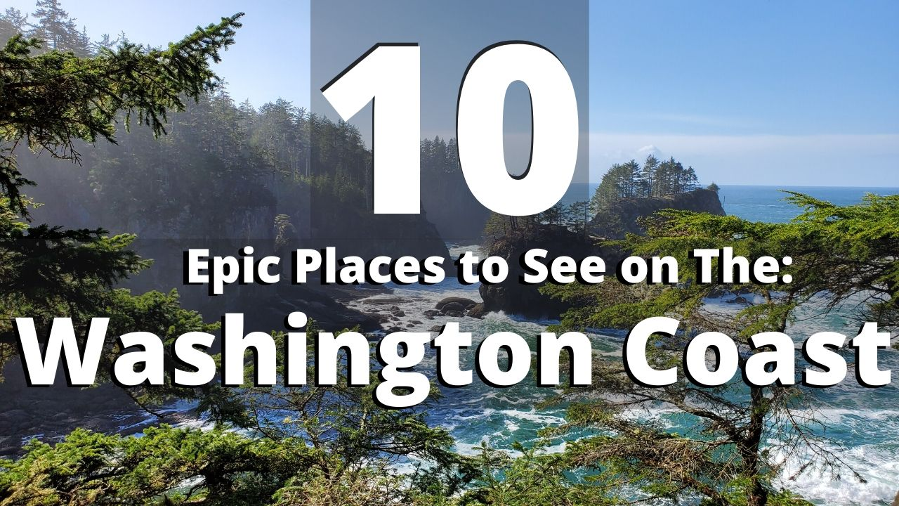 10 Gorgeous Places to See on The Washington Coast