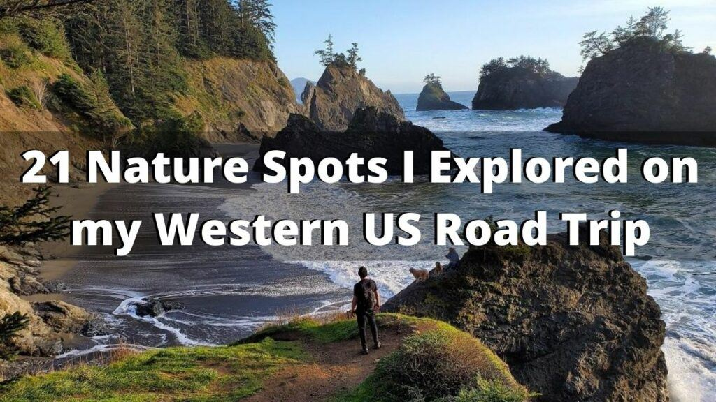 21 Nature Spots I Explored on my Western US Road Trip