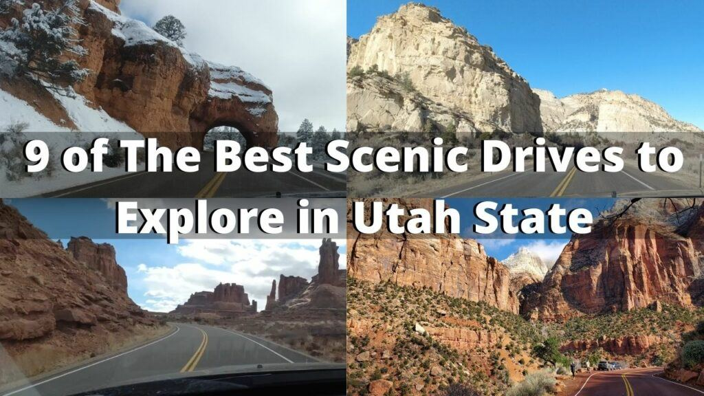 9 of The Best Scenic Drives Utah State Has to Offer