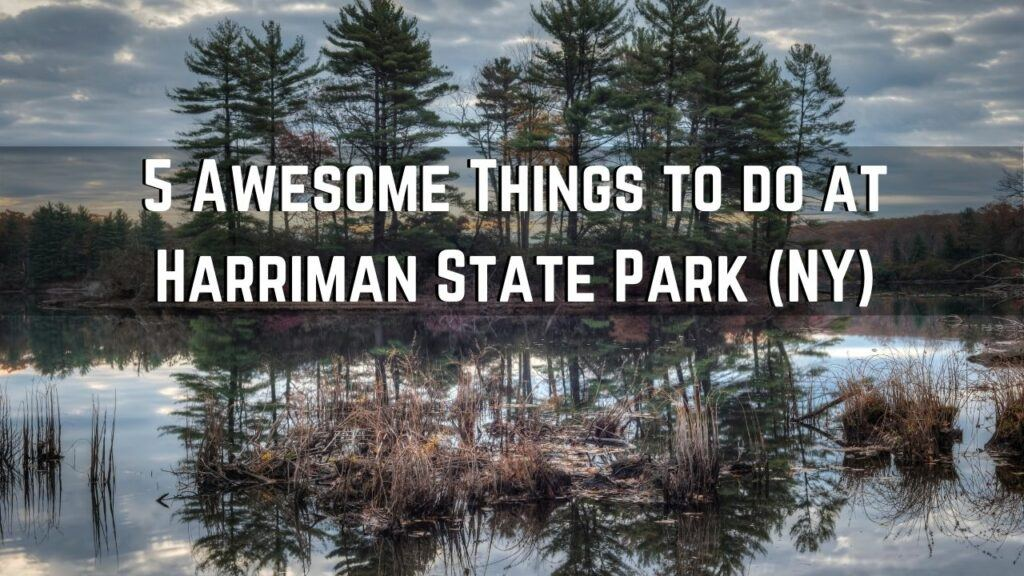 things to do harriman state park