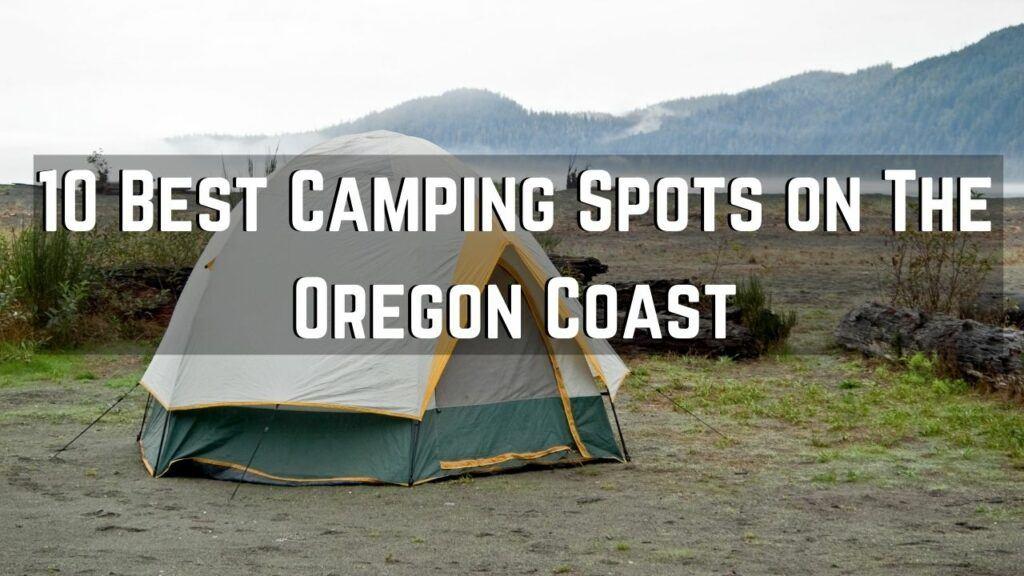Camping Spots on The Oregon Coast