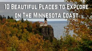10 Places to See on The Minnesota Coast For Your First Visit