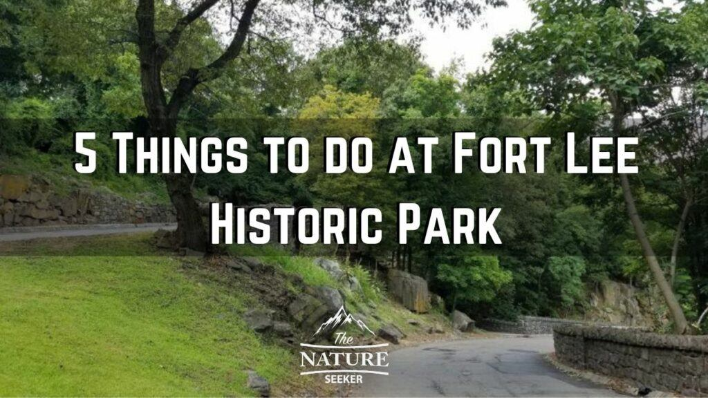 5 things to do at fort lee historic park