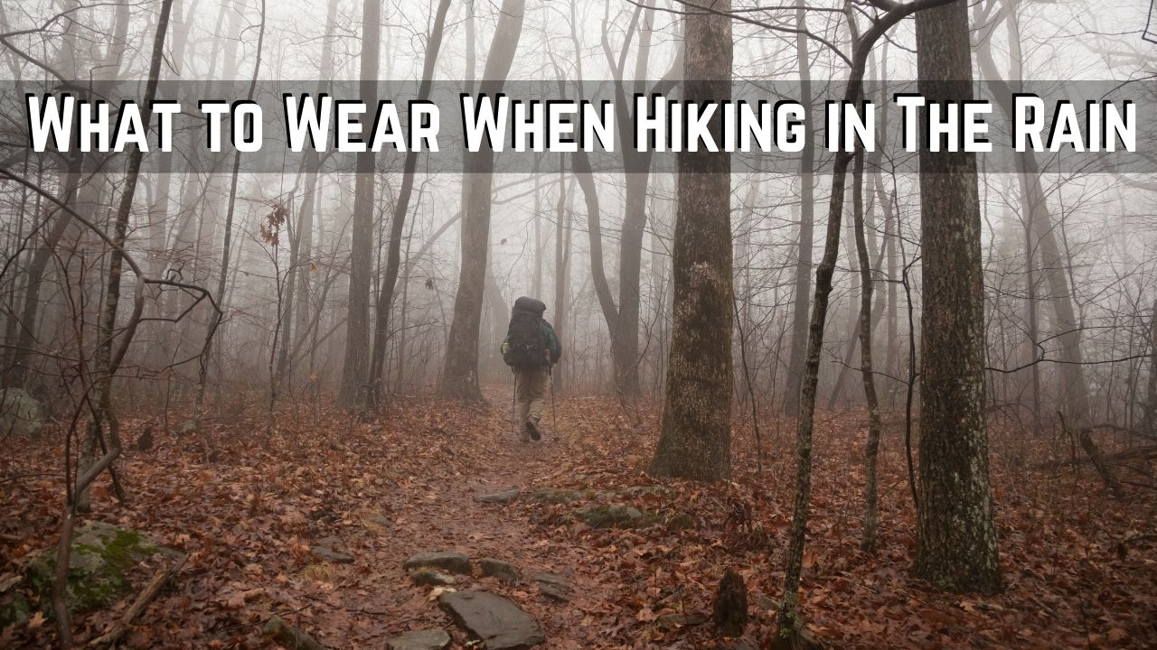 what to wear when hiking in the rain